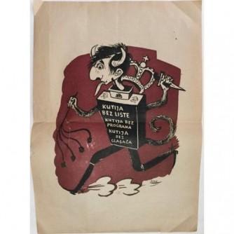 Plakat Kutija bez liste kutija bez programa – kutija bez glasača, cca 1945. godina
